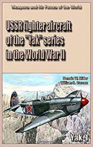 "USSR fighter aircraft of the ""Yak"" series in the World War II. Yak-1 fighter [Kindle Edition]"