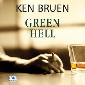 «Green Hell» by Ken Bruen
