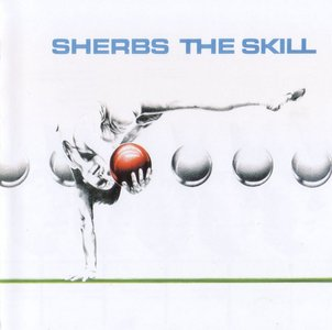 The Sherbs - The Skill (1980) {2004, Remastered}