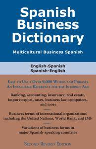 Spanish Business Dictionary: Multicultural Business Spanish, 2 Revised edition (repost)