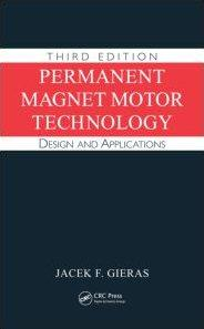Permanent Magnet Motor Technology: Design and Applications, Third Edition (Repost)
