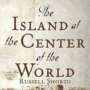 The Island at the Center of the World [Audiobook]