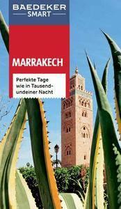 Baedeker SMART Reiseführer Marrakech: Perfekte Tage wie in Tausendundeiner Nacht, 2. Auflage
