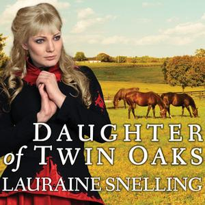 «Daughter of Twin Oaks» by Lauraine Snelling
