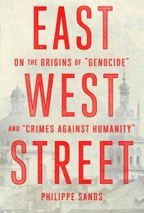 """East West Street: On the Origins of """"Genocide"""" and """"Crimes Against Humanity"""" [Repost]"""