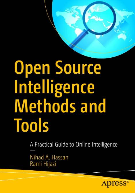 Open Source Intelligence Methods and Tools: A Practical Guide to Online Intelligence