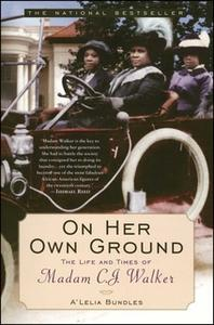 «On Her Own Ground» by A'Lelia Bundles