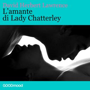«L'amante di Lady Chatterley» by David Herbert Lawrence