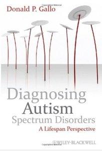 Diagnosing Autism Spectrum Disorders A Lifespan Perspective