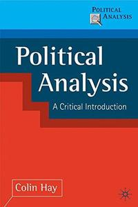 Political Analysis: A Critical Introduction [Repost]