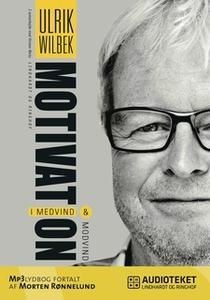 «Motivation - i medvind og modvind» by Ulrik Wilbek