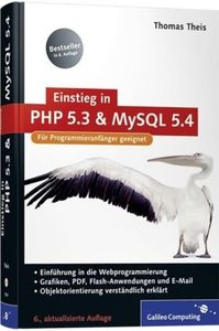 Einstieg in PHP 5.3 und MySQL 5.4: Für Programmieranfänger geeignet (repost)
