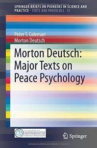 Morton Deutsch: Major Texts on Peace Psychology (Repost)