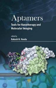 Aptamers: Tools for Nanotherapy and Molecular Imaging (repost)