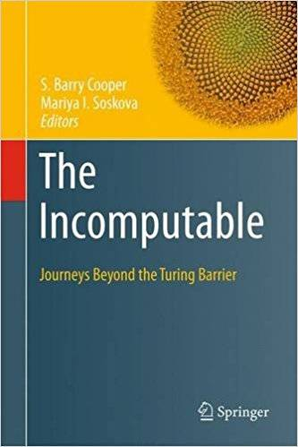The Incomputable: Journeys Beyond the Turing Barrier