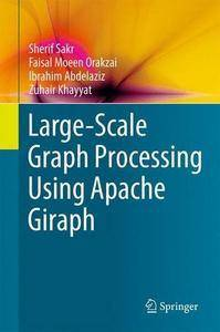 Large-Scale Graph Processing Using Apache Giraph (repost)