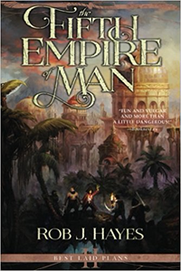 The Fifth Empire of Man - Rob J. Hayes