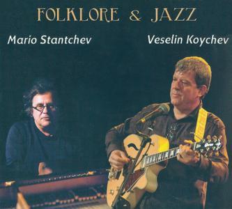 Mario Stantchev & Veselin Koychev - Folklore & Jazz (2015)