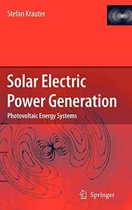 Solar Electric Power Generation - Photovoltaic Energy Systems