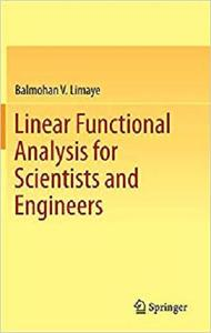 Linear Functional Analysis for Scientists and Engineers [Repost]