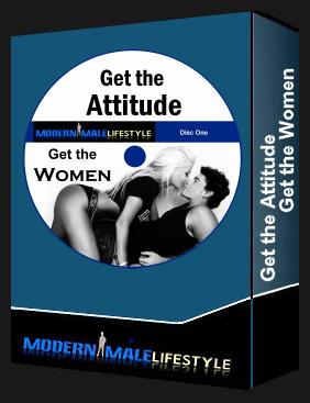 Get the Attitude - Get the Women