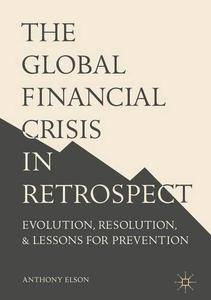 The Global Financial Crisis in Retrospect: Evolution, Resolution, and Lessons for Prevention [Repost]
