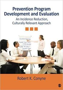 Prevention Program Development and Evaluation: An Incidence Reduction, Culturally Relevant Approach