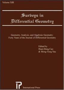 Surveys in Differential Geometry (Volume 13): Geometry, Analysis and Algebraic Geometry