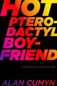 «Hot Pterodactyl Boyfriend» by Alan Cumyn