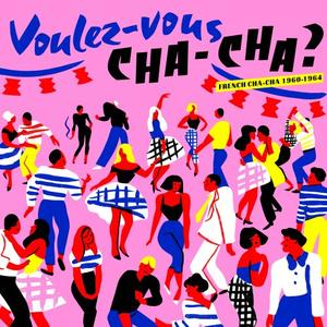 VA - Voulez-vous Cha-Cha French Chacha 1960​-​1964 (2019)