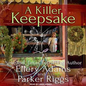 «A Killer Keepsake» by Parker Riggs,Ellery Adams