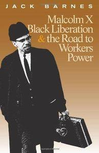 Malcolm X, Black Liberation, and the Road to Workers Power (Repost)