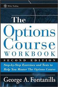 The Options Course Workbook, 2nd Edition [repost]