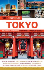 Tokyo Tuttle Travel Pack: Your Guide to Tokyo's Best Sights for Every Budget