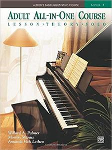 Adult All-in-One Course: lesson, theory, solo. Level 3 (Alfred's Basic Adult Piano Course) [Repost]