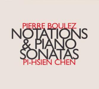Pierre Boulez - Notations & Piano Sonatas - Pi-hsien Chen (2005) {hat[now]ART 162}