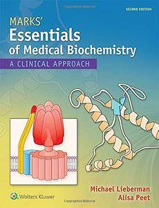 Marks' Essentials of Medical Biochemistry: A Clinical Approach [Repost]