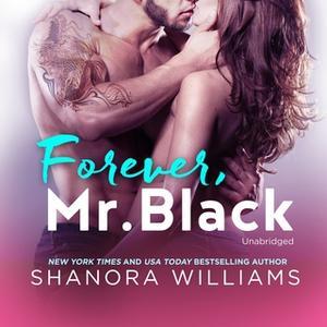 «Forever, Mr. Black» by Shanora Williams