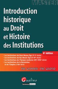 "Gasparini Eric, Gojosso Eric, ""Introduction historique au droit et histoire des institutions"""