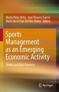 Sports Management as an Emerging Economic Activity: Trends and Best Practices