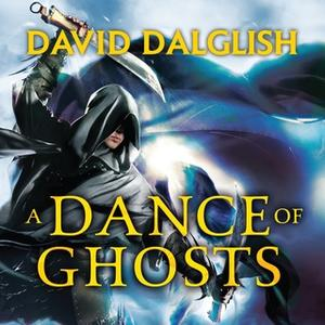 «A Dance of Ghosts» by David Dalglish
