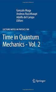 Time in Quantum Mechanics - Vol. 2 (Lecture Notes in Physics)(Repost)