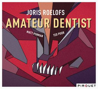 Joris Roelofs - Amateur Dentist (2016)