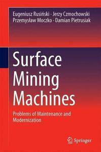 Surface Mining Machines: Problems of Maintenance and Modernization