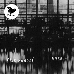 Erik Honore - Unrest (2017)