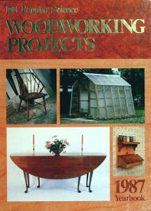 Popular Science Woodworking Projects, 1987 Yearbook