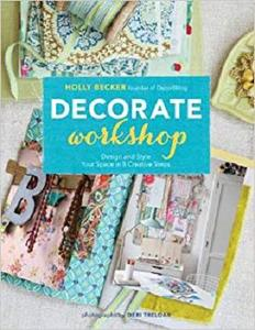 Decorate Workshop Design and Style Your Space in 8 Creative Steps