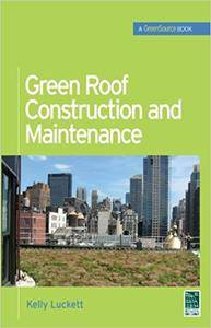 Green Roof Construction and Maintenance (Repost)
