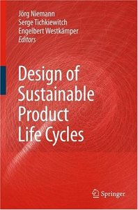 Design of Sustainable Product Life Cycles (repost)