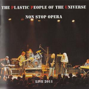 The Plastic People Of The Universe - Non Stop Opera (Live 2011) (2011) {Guerilla}